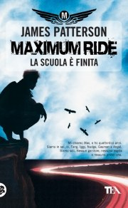 Maximum Ride. La scuola è finita