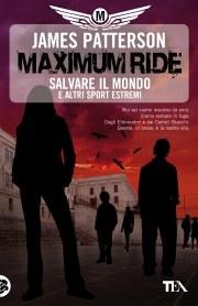 Maximum Ride. Salvare il mondo e altri sport estremi