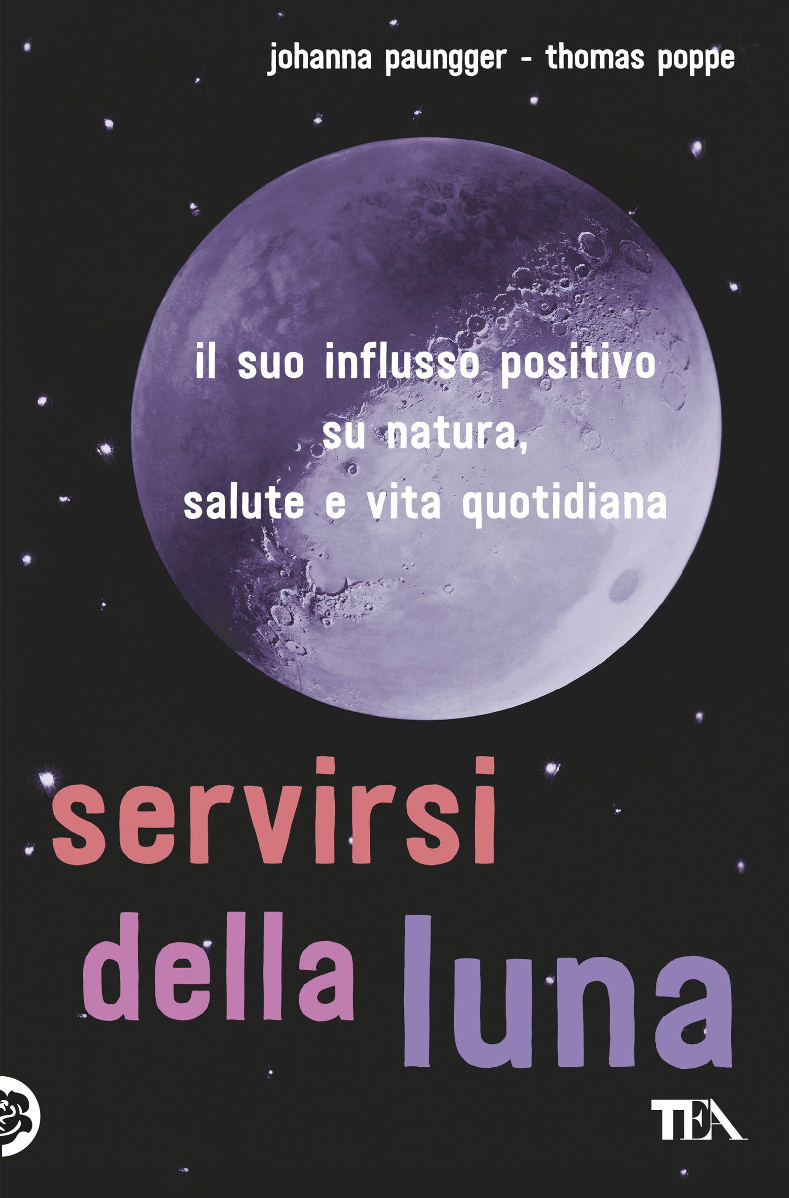 Calendario Lunare Segni Zodiacali.Tea Servirsi Della Luna