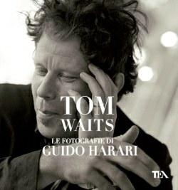 Tom Waits Le fotografie di Guido Harari